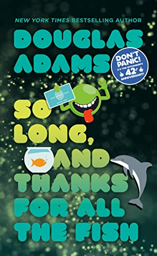 So Long, and Thanks for All the Fish (Hitchhiker's Guide to the Galaxy), Douglas Adams