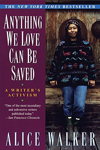 Anything We Love Can Be Saved: A Writer's Activism, Walker, Alice