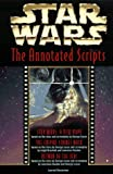 The Annotated Screenplays (Star Wars, Episodes IV-VI)