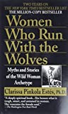 Book Cover: Women Who Run With The Wolves By Clarissa Pinkola Estes, Ph.d.