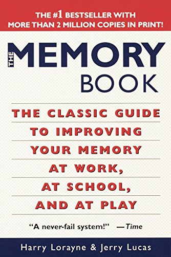 The Memory Book : The Classic Guide to Improving Your Memory at Work, at School and at Play