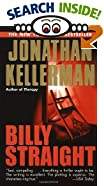 Billy Straight by  Jonathan Kellerman (Mass Market Paperback - October 1999)
