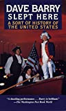 Dave Barry Slept Here: A Sort of History of the United States - book cover picture