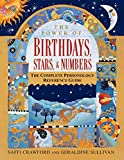 The Power of Birthdays, Stars & Numbers : The Complete Personology Reference Guide - book cover picture