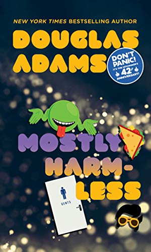 Mostly Harmless (Hitchhiker's Guide to the Galaxy), Adams, Douglas