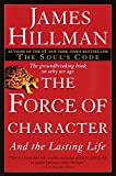 The Force of Character : And the Lasting Life - book cover picture