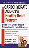 The Carbohydrate Addict's Lifespan Program : A Personalized Plan for Becoming Slim, Fit and Healthy in The Carbohydrate Addict's Healthy Heart Program: Break Your Carbo-Insulin Connection to Heart Disease by Richard F. Heller and Rachael F. Heller