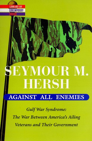 Against All Enemies (Library of Contemporary Thought), Hersh, Seymour M.