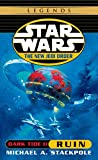Dark Tide II: Ruin (Star Wars: The New Jedi Order, Book 3) - book cover picture