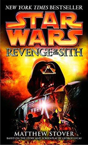 Star Wars: Episode III Revenge of the Sith by Matthew Stover