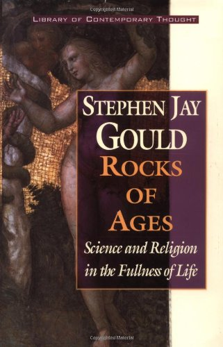 Rocks of Ages - Science and Religion in the Fullness of Life (Library of Contemporary Thought), Gould, Stephen Jay