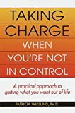 Taking Charge When You're Not in Control - book cover picture