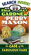 The Case of the Fabulous Fake by  Erle Stanley Gardner (Mass Market Paperback - October 2000)