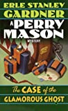 The Case of the Glamorous Ghost (Gardner, Erle Stanley, Perry Mason Mystery.)