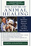 The Nature of Animal Healing : The Definitive Holistic Medicine Guide to Caring for Your Dog and Cat - book cover picture