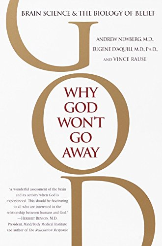 Why God Won't Go Away, by Newberg, A., D'Aquili, E., V. Rause