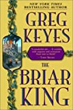 The Briar King (Kingdoms of Thorn and Bone, Book 1)/J. Gregory Keyes