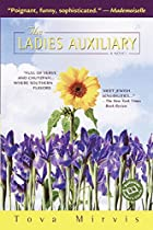 The Ladies Auxiliary (Ballantine Reader's Circle) by Tova Mirvis