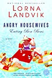 Cover Image of Angry Housewives Eating Bon Bons by Lorna Landvik published by Ballantine Books