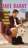 Dave Barry Is Not Taking This Sitting Down