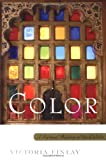 Cover Image of Color: A Natural History of the Palette by Victoria Finlay published by Ballantine Books (Trd)