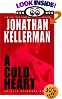 A Cold Heart: An Alex Delaware Novel by  Jonathan Kellerman (Hardcover - April 2003)