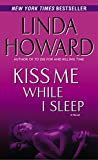 Kiss Me While I Sleep : A Novel - book cover picture