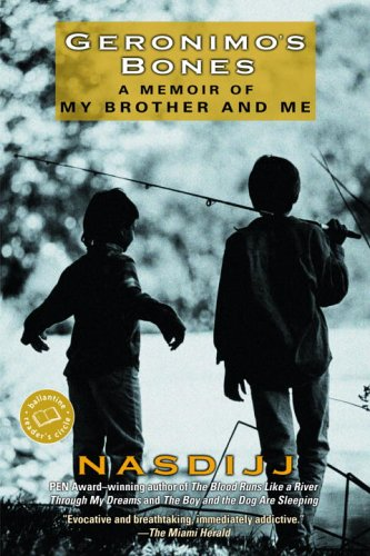 Geronimo's Bones: A Memoir of My Brother and Me, Nasdijj