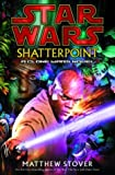 Shatterpoint: A Clone Wars Novel (Star Wars)