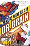 REVIEW: From the Notebooks of Dr. Brain by Minister Faust