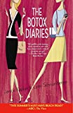 The Botox Diaries : A Novel by Lynn Schnurnberger, Janice Kaplan