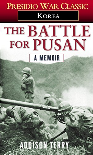 The Battle for Pusan A Korean War Memoir