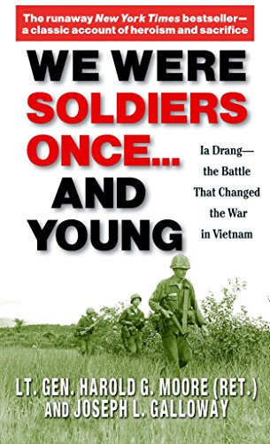 We Were Soldiers Once...and Young: Ia Drang - The Battle That Changed the War in Vietnam - Harold G. Moore, Joseph L. Galloway