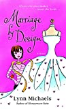 Marriage by Design: A Novel by Lynn Michaels