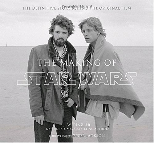 The Making of Star Wars (TM): The Definitive Story Behind the Original Film