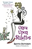 Once Upon Stilettos : A Novel by Shanna Swendson