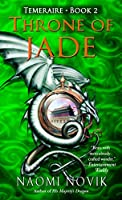 REVIEW: Throne of Jade by Naomi Novik