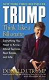 Buy Trump: Think Like a Billionaire: Everything You Need to Know About Success, Real Estate, and Life from Amazon