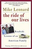 The Ride of Our Lives:  Roadside Lessons of an American Family, Mike Leonard