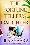 The Fortune Teller's Daughter by Lila Shaara