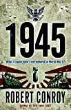REVIEW:  1945 by Robert Conroy