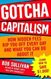 Gotcha Capitalism by Bob Sullivan