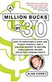 A Million Bucks By 30 by Alan Corey