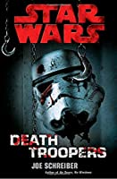 REVIEW: Star Wars: Death Troopers by Joe Schreiber