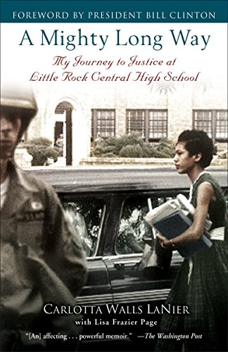 A Mighty Long Way: My Journey to Justice at Little Rock Central High School, Lanier, Carlotta Walls; Page, Lisa Frazier