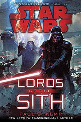 Cover & Synopsis: STAR WARS: LORDS OF THE SITH by Paul S. Kemp