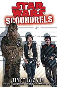 "Cover & Synopsis: ""Star Wars: Scoundrels"" by Timothy Zahn"