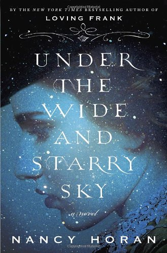 Under the Wide and Starry Sky: A Novel, Horan, Nancy