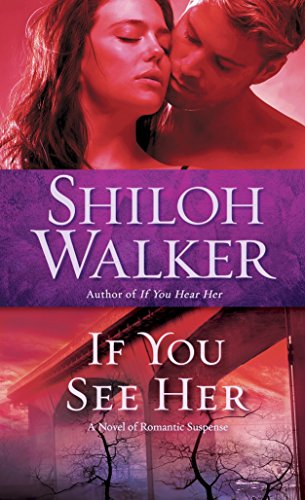 If You See Her: A Novel of Romantic Suspense