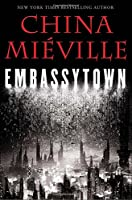 REVIEW: Embassytown by China Miéville